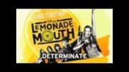 Lemonade Mouth - Derterminate (full Song)