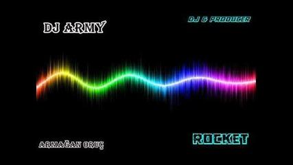 Dj Army - Rocket
