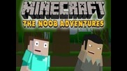 The Noob Adventures - part 13