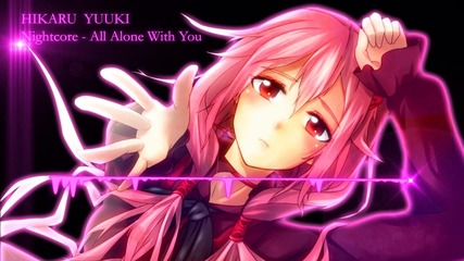 Nightcore - All Alone With You