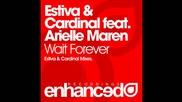 Estiva & Cardinal feat. Arielle Maren - Wait Forever (cardinal Mix)