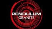 Pendulum - Granite [hq]