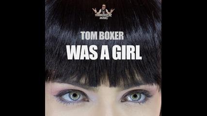 Tom Boxer - Was A Girl (drumef Electro Remix)