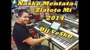 Nasko Mentata - Zlatoto Mi 2014