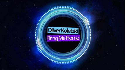 Oliver Koletzki - Bring Me Home (original Mix)