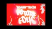 Tommy Trash - Future Folk (original Mix)