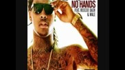 "Waka Flocka Flame - ""no Hands"" ft. Wale & Roscoe Dash (dirty Version)"