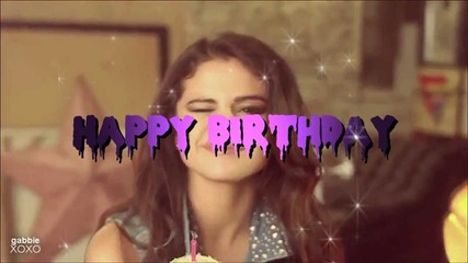 happy birthday seleeeena