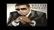 Keith Sweat - Knew it all ft. Johnny Gill And Gerald