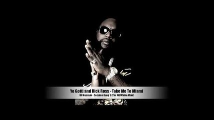 Yo Gotti and Rick Ross - Take Me To Miami