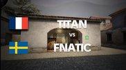 Titan vs Fnatic on de_mirage (2nd map) @ Hitbox - Final