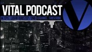Vital Podcast Ep. 6 - Liquid Dubstep and Dnb Mix 2012