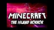 Minecraft : The Island Horror - the F!nal !!!!!!