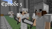 Steve of Minecraftia - Episode 5