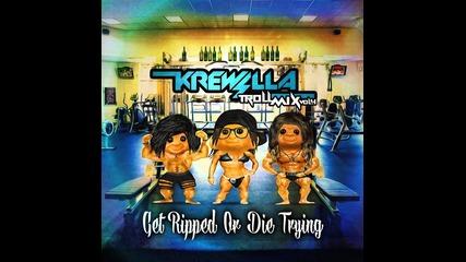 За Първи Път В Сайта --- Krewella Troll Mix Vol. 4 Get Ripped Or Die Trying