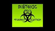 Dubstep 2012 (dubtoxic Mix) Blastoid N Megadroid