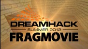 Domeniktv - Dreamhack Summer 2012 Fragmovie