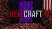 Hellcraft - Епизод 4 - Към ада!
