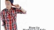 Machine Gun Kelly - Blaze Up (freestyle)
