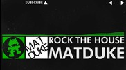[hard Dance] - Matduke - Rock the House [monstercat Release]