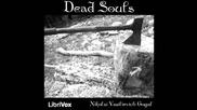 Dead Souls (full Audiobook) by Nikolai Vasilievich Gogol