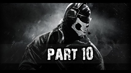 Call of Duty Ghosts Gameplay Walkthrough Part 10 /no Commentary
