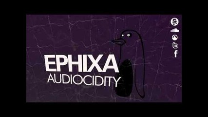 Ephixa - Audiocidity