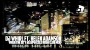 Dj Whirl feat. Helen Adamson - When The City Sleeps (cold Rush Official C