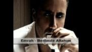 Emrah Benimde Allahim ( Yeni 2011 )