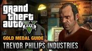 Gta 5 - Mission #18 - Trevor Philips Industries [100% Gold Medal Walkthrough]