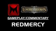 League of Legends: Fizz + Lol Moment w Redmercy (lol Gameplay/commentary)