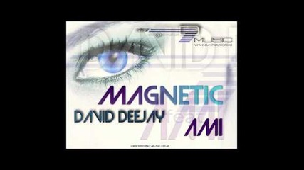 David Deejay Ft Ami - Magnetic (radio Version)