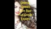 Selena Gomez - Not Bad!!! Full Song 2011