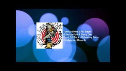 Tony Anthem & Axl Ender - Don't Fall Back [balkansky Remix]