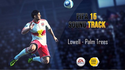 Lowell - Palm Trees ( Fifa 15 Ost )