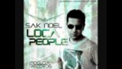Sak Noel - Loca People (what The Fuck)