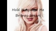 Britni Spears - Hold It Againts Me ..