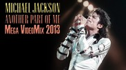 Michael Jackson - Another Part of Me Mix 2013