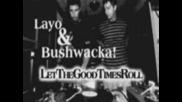 Layo & Bushwacka! - Let the Good Times Roll