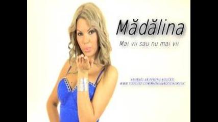 Madalina - Mai Vii Sau Nu Mai Vii