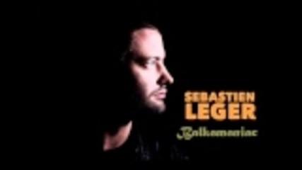 Sebastien Leger - Balkamaniac (original Mix)