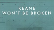 Keane - Won't Be Broken