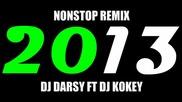 2013 Nonstop Remix Dj Darsy Ft Dj Kokey