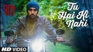 Tu Hai Ki Nahi' Video Song | Roy | Ankit Tiwari | Ranbir Kapoor, Jacqueline Fernandez, Tseries