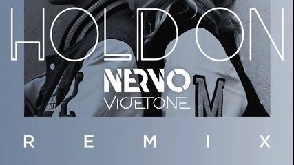 Nervo - Hold On (vicetone Remix)
