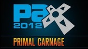 Pax 2012 - Primal Carnage [direct Feed]