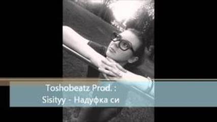 Sisityy - Надуфка си (prod. by Toshobeatz)