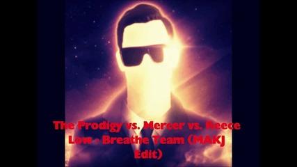 The Prodigy vs Mercer vs. Reece Low - Breathe Team (makj Edit)