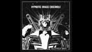 Hypnotic Brass Ensemble - Kryptonite