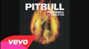 Pitbull - Fireball (audio) ft. John Ryan